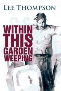 within-this-garden-weeping